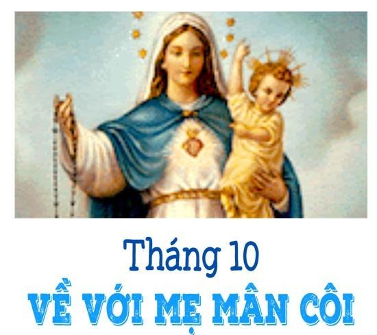 THÁNG 10 - VỀ VỚI MẸ MÂN COI